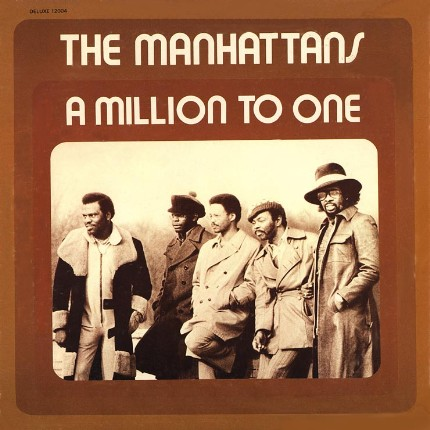 The Manhattans, A Million To One (DeLuxe 1972)